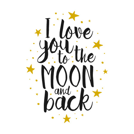 Illustration pour I Love You To The Moon And Back - Vector love inspirational quote. Hand lettering, font typography element for your design. Design element for romantic housewarming poster, t-shirt, save the date card - image libre de droit