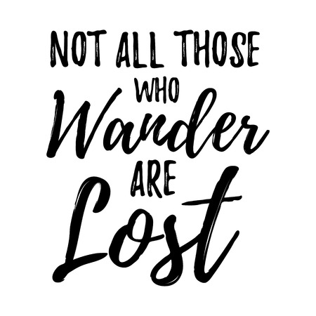 Illustration pour Not All those who wander are lost motivational lettering poster. Vector Hand drawn brush lettering for Home decor, cards, print, t-shirt. Inspirational quote about travel and life. Motivational phrase - image libre de droit