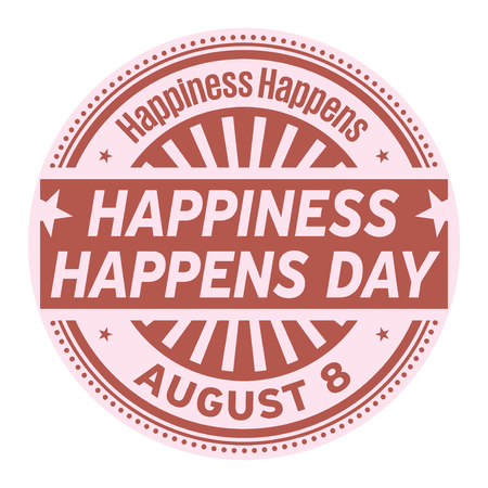 Happiness Happens Day, August 8, rubber stamp, vector Illustration
