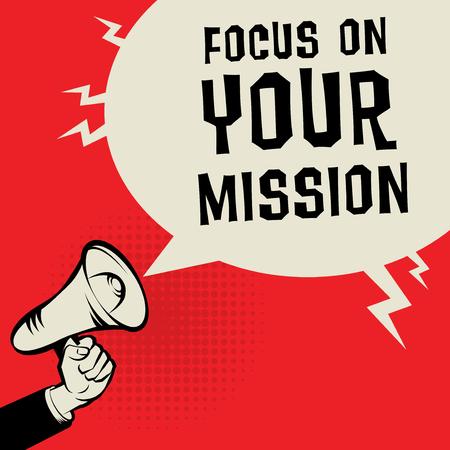 Illustration pour Megaphone Hand business concept with text Focus on Your Mission, vector illustration - image libre de droit