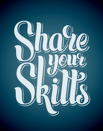 Illustration pour Share your skills hand lettering. EPS10 vector brush calligraphy style motivation poster. - image libre de droit
