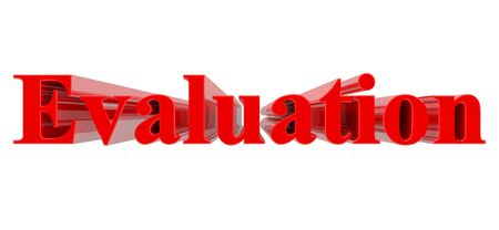 3D Evaluation word on white background 3d rendering