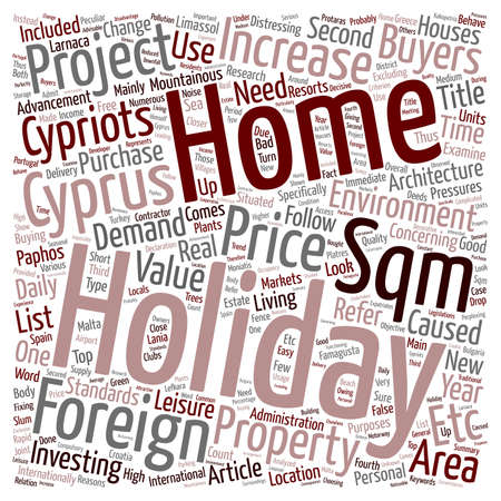 Holidays Holiday homes in Cyprus text background wordcloud concept