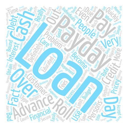 Pay Day Advance Loans Be Prudent With Those Costly Roll Overs text background word cloud concept