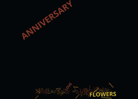 FRESH FLOWERS AND ANNIVERSARY FLOWERS Text Background Word Cloud Concept