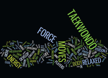 THE ESSENCE OF TAEKWONDO MOVES Text Background Word Cloud Concept