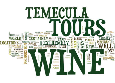 YOUR GUIDE TO TEMECULA WINE TOURS Text Background Word Cloud Concept