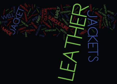 LEATHER JACKETS A PART OF POP CULTURE Text Background Word Cloud Concept