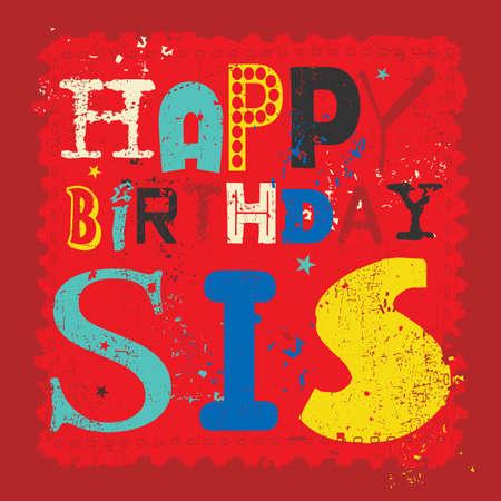 Illustration for Retro Happy birthday card on grunge background. Happy birthday sis, Vector illustration - Royalty Free Image