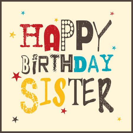 Illustration for Retro Happy birthday card on grunge background. Happy birthday sister, Vector illustration - Royalty Free Image