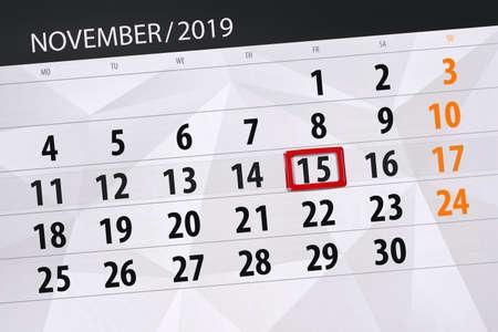Photo for Calendar planner for the month november 2019, deadline day, 15, friday. - Royalty Free Image