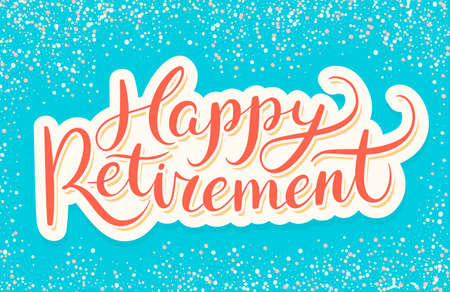 Ilustración de Happy Retirement banner. Hand lettering. Vector hand drawn illustration. - Imagen libre de derechos
