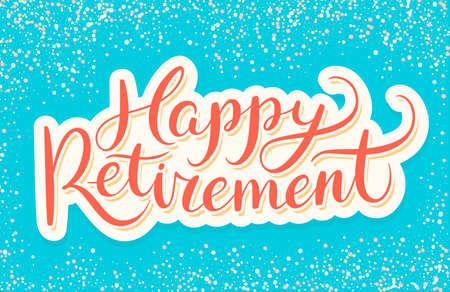 Illustration pour Happy Retirement banner. Hand lettering. Vector hand drawn illustration. - image libre de droit