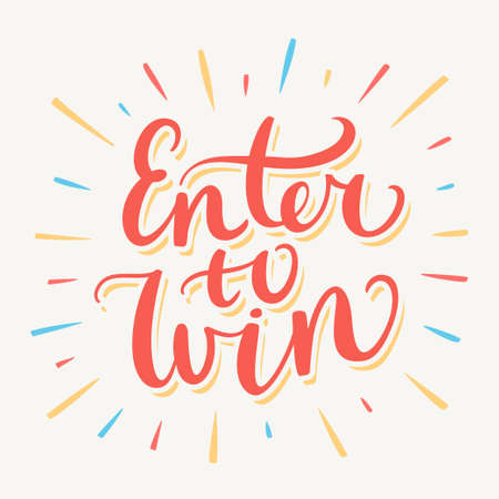 Enter to win banner. Hand lettering. Vector hand drawn illustration.