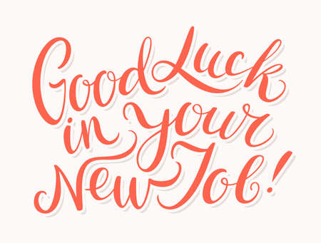 Good luck in your New Job. Vector lettering. Vector hand drawn illustration.