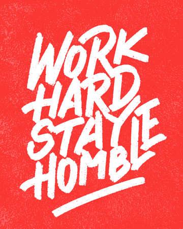 Illustration pour Work hard, stay humble. Vector lettering. Motivational poster. - image libre de droit