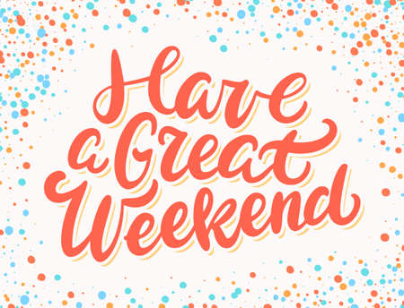 Illustration for Have a great weekend. Vector banner. - Royalty Free Image