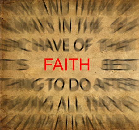 Blured text on vintage paper with focus on FAITH