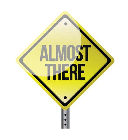 Vektor für almost there road sign illustration design over white - Lizenzfreies Bild