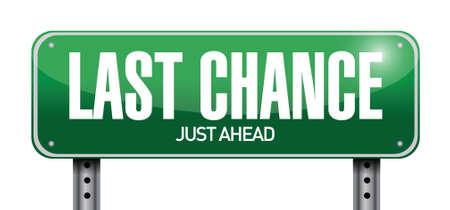last chance road sign illustration design over a white background