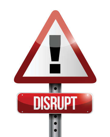 disrupt warning sign illustration design over a white background