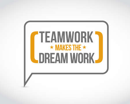 Illustration pour Teamwork makes the dream work message bubble isolated over a white background - image libre de droit