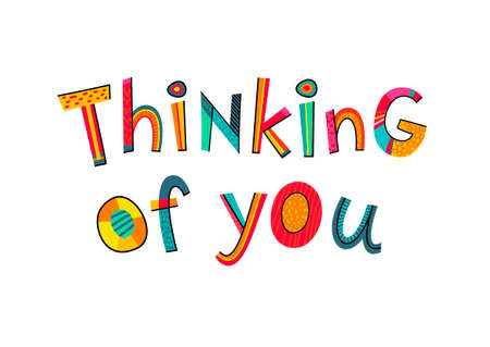 Thinking of you text. Typography for card, poster, invitation or t-shirt. Lettering design, vibrant color letters isolated on white background.