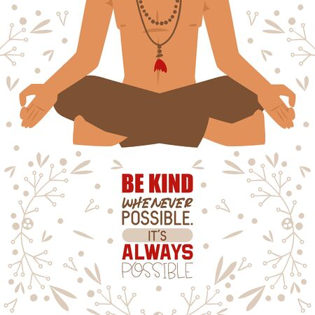 Illustration pour Meditating yogi man in yoga lotus pose wearing Indian clothes banner. Be kind whenever possible. It s always possible vector illustration. Relaxation and meditation. Keeping calm. - image libre de droit