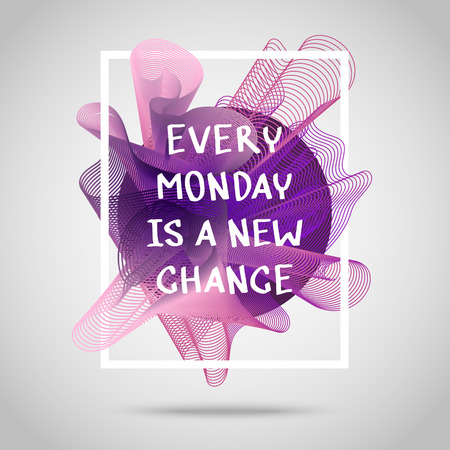 Every monday is a new chance. Inspirational quote vector illustration poster. Motivation lettering. Typographical poster template.