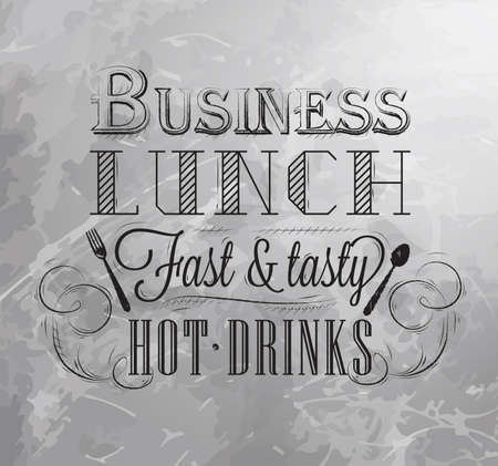 Business lunch coal board with text business lunch every day hot drinks stylized for coal drawing lettering