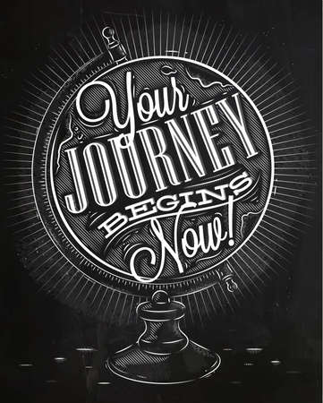 Illustration for Tourist poster with lettering Your journey begins now on the globe in vintage style chalk on a blackboard - Royalty Free Image