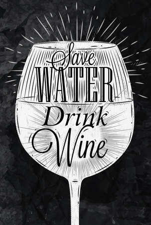 Poster wine glass restaurant in retro vintage style lettering Save water drink wine stylized drawing with chalk