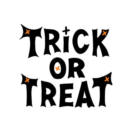 Trick or treat. Halloween quote. Cute hand drawn lettering in modern scandinavian style. Isolated on white. Vector stock illustration.