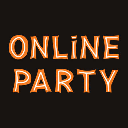Online party. Orange lettering with white lines on dark background. Vector stock illustration.