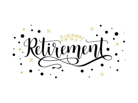 Ilustración de Happy retirement lettering. Hand drawn vector illustration, element for flyers, banner, postcards and posters, modern calligraphy. - Imagen libre de derechos