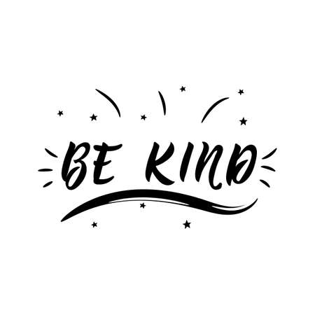 Illustration pour Be kind. Lettering. Vector hand drawn motivational and inspirational quote. Calligraphic poster. - image libre de droit