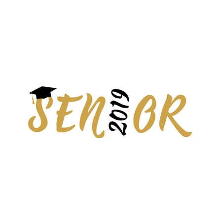 Senior 2019. hand drawn lettering. Vector illustration. Template for graduation design, high school or college graduate.