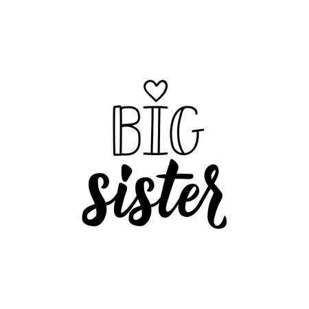 Illustration for Big sister. Lettering. Ink illustration. Modern brush calligraphy Isolated on white background - Royalty Free Image