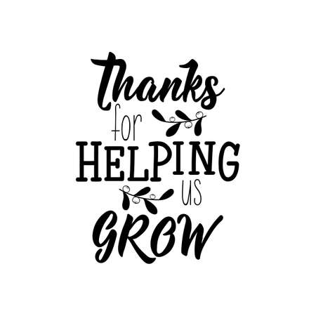 Illustration pour Thanks for helping us grow. Lettering. Vector illustration. Perfect design for greeting cards, posters, T-shirts, banners print invitations. - image libre de droit
