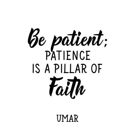 Illustration pour Be patient. Patience is a pillar of faith. Ramadan lettering. Can be used for prints bags, t-shirts, posters, cards. Religion Islamic quote - image libre de droit