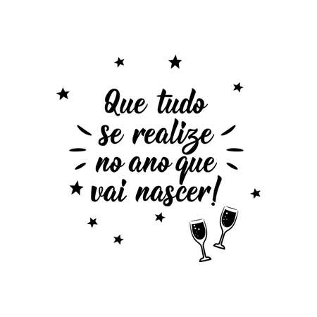 Illustration for Brazilian holidays lettering. Translation from Portuguese - May everything come true in the year to come. Brush calligraphy. Ink illustration. Perfect design for greeting cards, posters, t-shirts - Royalty Free Image