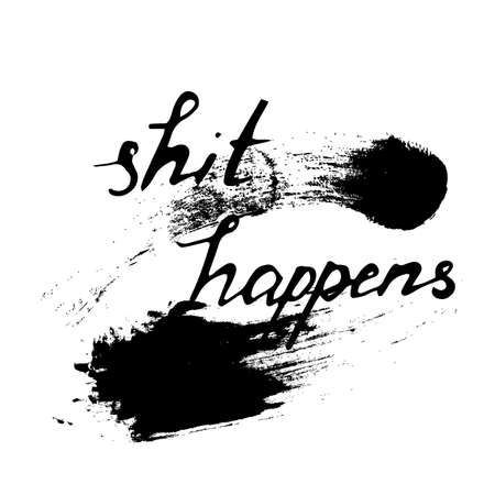 Shit happens. Vector handwritten illustration.
