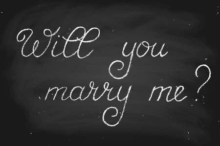 Will you marry me? Handwritten text, chalk on a blackboard, vector. Each word and chalk dirt are on separate layers
