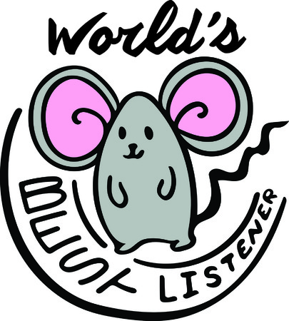 What a cute mouse who is the world's best listener!  Add this cute little guy to a tee or tote bag.