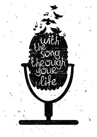 Hand drawn musical illustration with silhouette of microphone. Creative typography poster with phrase With the song through your life.