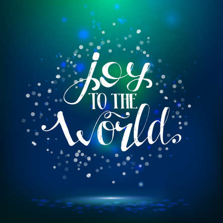 Joy to the world illustration. Vector life style banner. Sketched text quote illustration.
