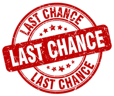 last chance red grunge round vintage rubber stamp