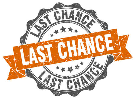last chance stamp. sign. seal
