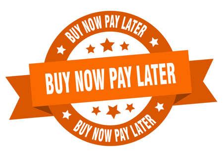 Illustration pour buy now pay later ribbon. buy now pay later round orange sign. buy now pay later - image libre de droit