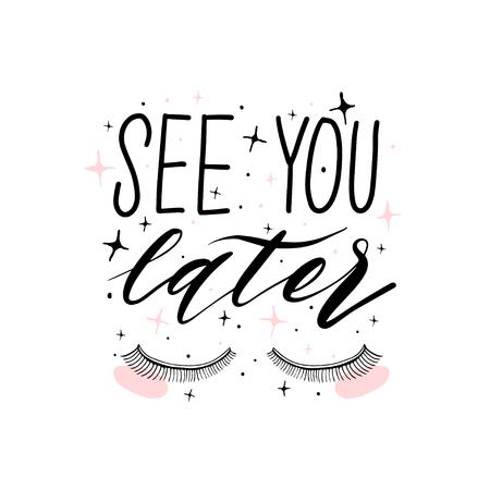 Illustration pour Modern vector calligraphy emotion. See you later print. Handwritten phrase. Women t-shirt design,postcard. - image libre de droit